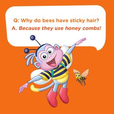 6 Creative Ways to Nick-ify Your Easter Eggs Boots from Dora the Explorer is dressed as a bee to illustrate this adorable kids joke: Q: Why do bees have sticky hair? A: Because they use honey combs! Puns Jokes, Jokes And Riddles, Corny Jokes, Funny Jokes For Kids, Kid Jokes, Science Jokes, Riddles Kids, Dora The Explorer, Nella The Princess Knight