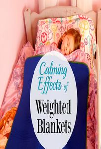 Discover the calming effects of weighted blankets and how weighted blankets can help kids with ADHD, autism, sensory problems, and anxiety.