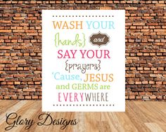 Wash Your Hands and Say Your Prayers Christian by glorydesigns