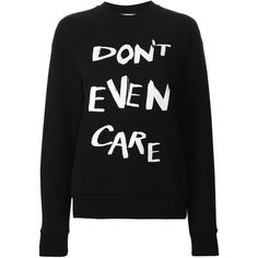 Être Cécile Dont Even Care Sweatshirt (3 030 UAH) ❤ liked on Polyvore featuring tops, hoodies, sweatshirts, sweaters, shirts, black, shirts & tops, black shirt, sweatshirts hoodies and black sweatshirt