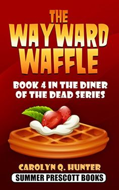 The Wayward Waffle: Book 4 in The Diner of the Dead Serie... https://www.amazon.com/dp/B01KLEREF8/ref=cm_sw_r_pi_dp_x_LxObyb547KFFY