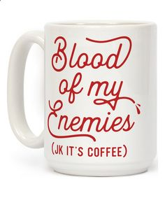 Coffee Mugs - Look at this 'Blood Of My Enemies' Mug on #zulily today!