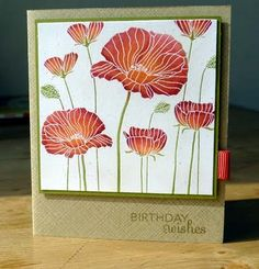 handmade birthday card ... luv this use of the reverse stamp poppies stamp .. embossed in white .. then sponged on color ... makes a gorgeous blended look ... Hero Arts ...