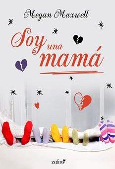 Soy una mamá by Megan Maxwell - Books Search Engine Megan Maxwell Pdf, Megan Maxwell Libros, I Love Books, My Books, Sylvia Day, World Of Books, I Love Reading, What To Read, Book Lovers