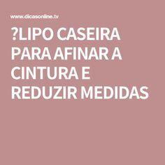 LIPO CASEIRA PARA AFINAR A CINTURA E REDUZIR MEDIDAS