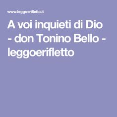 A voi inquieti di Dio - don Tonino Bello - leggoerifletto