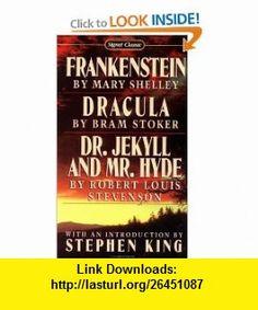 Frankenstein; Dracula; Dr Jekyll and Mr Hyde (Signet classics) (9780451523631) Mary Shelley, Bram Stoker, Robert Louis Stevenson, Stephen King , ISBN-10: 0451523636  , ISBN-13: 978-0451523631 ,  , tutorials , pdf , ebook , torrent , downloads , rapidshare , filesonic , hotfile , megaupload , fileserve