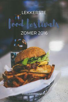 Dit zijn de lekkerste food festivals van deze zomer! // zomer 2016
