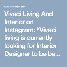 """Vivaci Living And Interior on Instagram: """"Vivaci living is currently looking for Interior Designer to be based in Alam Sutera, Tangerang. If you love design and interior, have fun…"""""""