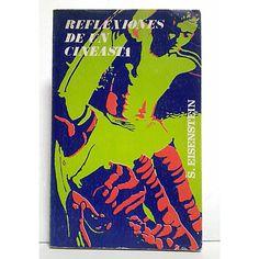 EISENSTEIN, Sergei, Reflexiones de un cineasta, Madrid, Artiach Editorial, 1970