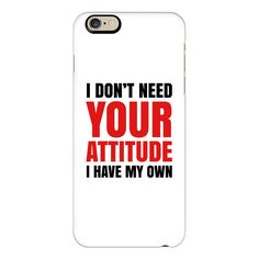 iPhone 6 Plus/6/5/5s/5c Case - I DON'T NEED YOUR ATTITUDE I HAVE MY... ($40) ❤ liked on Polyvore featuring accessories, tech accessories, phone cases, iphone case, iphone cover case, slim iphone case, red iphone case and apple iphone cases