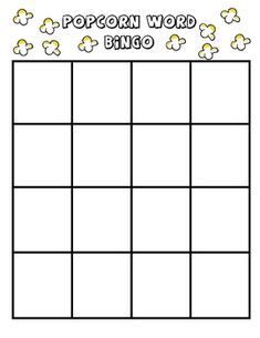 This document is a blank BINGO board to use with Kindergarten/1st grade students.  Have students fill in the boxes by writing popcorn words (sight ...