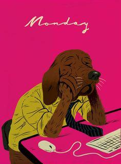 Welcome to the working week. Alguien que no trabaja en lo que le apasiona.