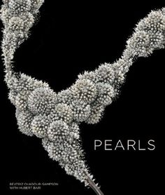 Pearls - by Beatriz Chadour-Sampson (Author) , Hubert Bari (Contributor) - Victoria & Albert Museum (October 29, 2013) - 160pp - - Pearls traces the history of these coveted gems over the centuries and across cultures from East to West, from the Roman Empire right up to the present day. Historical portraits and contextual material explain the social and cultural significance of pearls
