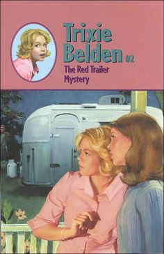 I liked the Trixie Belden Books even better than Nancy Drew!
