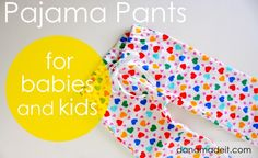 PJ Pants for Babies and Kids - tutorial | MADE  Make some of these for WKDS Baby FACE or for the little ones in foster care #FoPRR