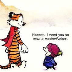 Calvin and Hobbes - Maul a Motherfucker.