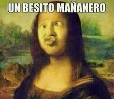Memes Chistosos Humor Buenos Dias Ideas For 2019 Funny Spanish Memes, Spanish Humor, Spanish Quotes, Memes Funny Faces, Funny Quotes, Memes Humor, Jokes, Mona Lisa, Mexican Humor