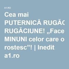 "Cea mai PUTERNICĂ RUGĂCIUNE! ""Face MINUNI celor care o rostesc""! 