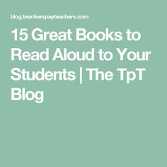 15 Great Books to Read Aloud to Your Students | The TpT Blog