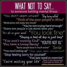What Not To Say to someone with Mental illnesses