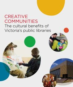 State Library of Victoria (2014) CREATIVE COMMUNITIES: The Cultural Benefits of Victoria's public libraries.