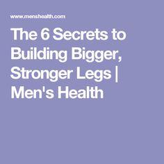 The 6 Secrets to Building Bigger, Stronger Legs | Men's Health