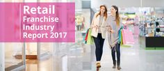 Retail Franchise Industry Report 2017 | Franchise Direct Canada | by Paige Watts