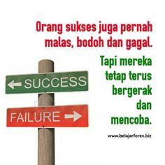 Orang sukses juga pernah malas, bodoh & gagal. Tapi mereka tetap terus bergerak & mencoba. Pagi pagi SEMANGAT PAGI & Happy MONey DAY semua - www.belajarforex.biz