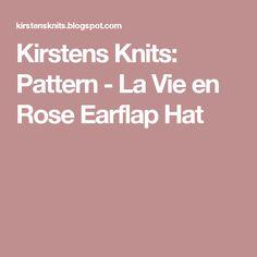 Kirstens Knits: Pattern - La Vie en Rose Earflap Hat