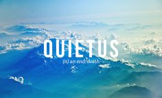 Quites ~ an end, death