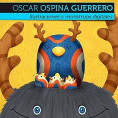 Ilustraciones y monstruos de OSCAR OSPINA GUERRERO  Personajes coloridos y llamativos desde Cali (COLOMBIA).    Leer más: http://www.colectivobicicleta.com/2012/09/ilustracion-de-oscar-ospina-guerrero.html#ixzz27PaJF4Qc