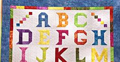 Easy As ABC, Learn How To Make This Adorable Alphabet Quilt!