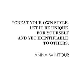 Be unique and create your own style.