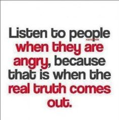 """Speak when your angry and you will make the worse speech of your life??? Thought that was what """"they"""" said."""