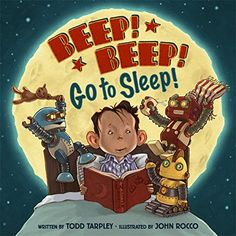 9.9.2015. Beep! Beep! Go to Sleep! by Todd Tarpley (September 2015). Fun for Bedtime or Robot storytimes. Just when you think those three little robots are fast asleep...Beep! Beep! Storytimers will anticipate this repeating phrase and hopefully get a kick out of the excuses the robots make for not being sleepy.