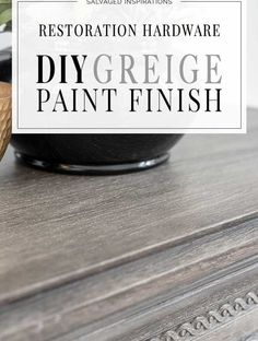 DIY Restoration Hardware GREIGE Finish - Hi thanks for joining me! I'm excited to share today's makeover with you.