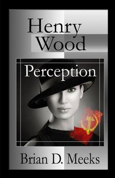 Henry Wood Perception (Henry Wood Detective series Book 3) by Brian Meeks http://www.amazon.com/dp/B00D6VIRE6/ref=cm_sw_r_pi_dp_pgojwb14D269Q