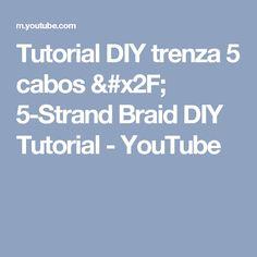 Tutorial DIY trenza 5 cabos / 5-Strand Braid DIY Tutorial - YouTube