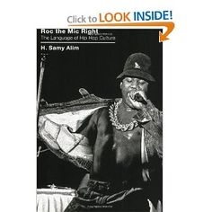 Roc the Mic Right: The Language of Hip Hop Culture: H. Samy Alim