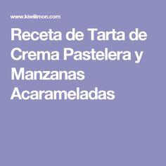 Receta de Tarta de Crema Pastelera y Manzanas Acarameladas