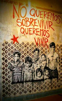 No queremos sobrevivir queremos vivir - street art - We don't want to survive, we want to live - you probably noticed the symbolism Protest Kunst, Protest Art, Protest Posters, Bansky, Political Art, Art Mural, Street Art Graffiti, Chicano, Public Art