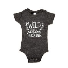 Wild is My Favourite Colour Onsie My Favorite Color, My Favorite Things, Fashion Forward, Unisex, Kids, Colour, Clothes, Baby, In Trend