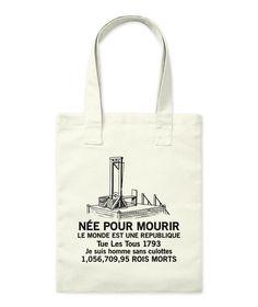 Née Pour Mourir Let Monde Est Une Republique Tue Les Tous 1793 Je Suis Homme Sans Culottes 1,056,709,95 Rois Morts Natural T-Shirt Front