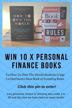 Win one of the ten personal finance books Money Nest is giving away. 5 X How To Own The World (Andrew Craig) and 5 X Harriman's New Book of Investing Rules. Last giveaway chance of winning was under 1 in 20 and this time they have twice as many books!