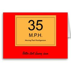 Road Sign Birthday card 35years old on Chiq  $3.20 http://www.chiq.com/cardshere/road-sign-birthday-card-35years-old