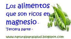 Natural para Salud: Los alimentos que son ricos en magnesio -Tercera parte -