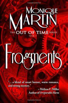 Fragments: Out of Time Book #3 (Volume 3): Monique Martin: 9780984660735: Amazon.com: Books