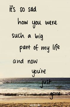 Youre just gone quotes quote sad hurt breakup teen breakup quotes ex-boyfriend TR Quotes Ex Boyfriend, The Words, Tu Me Manques, My Sun And Stars, True Quotes, Qoutes, Just Go, I Need You, Relationship Quotes