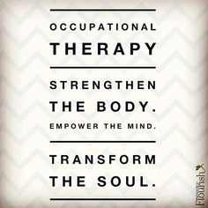 What are some ways Occupational Therapy has touched your life? Ot Therapy, Therapy Quotes, Physical Therapy, Therapy Ideas, Therapy Games, Hand Therapy, Therapy Tools, Occupational Therapy Humor, Occupational Therapy Definition